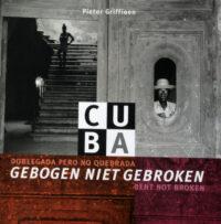 boekcover CUBA: GEBOGEN NIET GEBROKEN